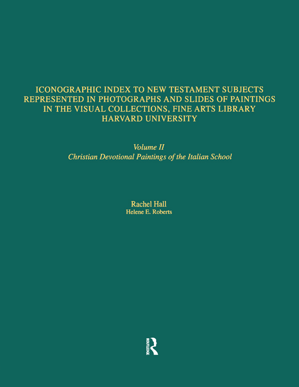Iconographic Index to New Testament Subjects Represented in Photographs and Slides of Paintings in the Visual Collections, Fine Arts Library, Harvard University: Christian Devotional Paintings of the Italian School book cover