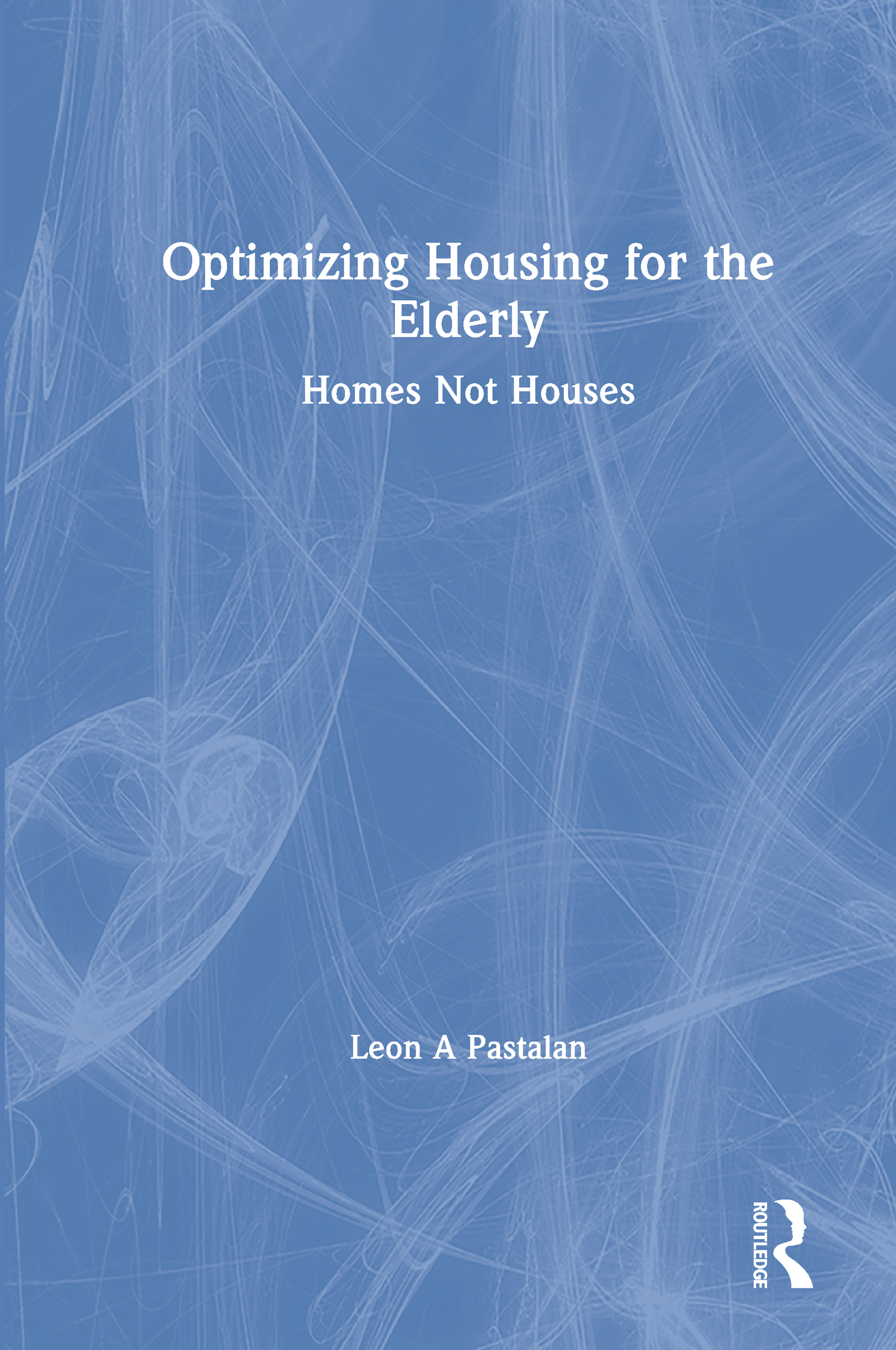 Optimizing Housing for the Elderly