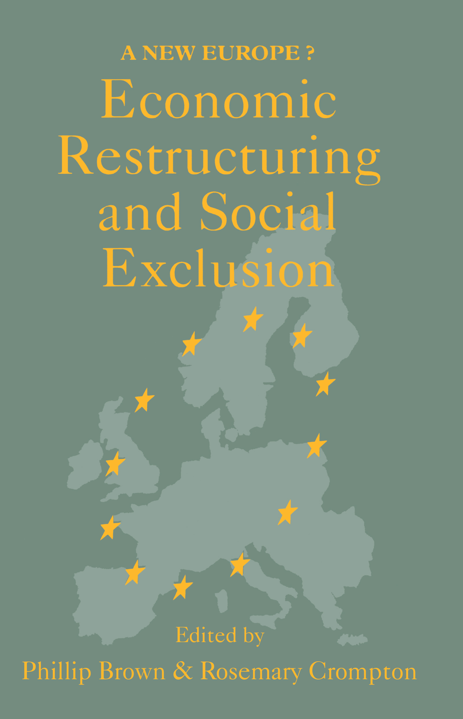 Economic Restructuring And Social Exclusion: A New Europe? book cover