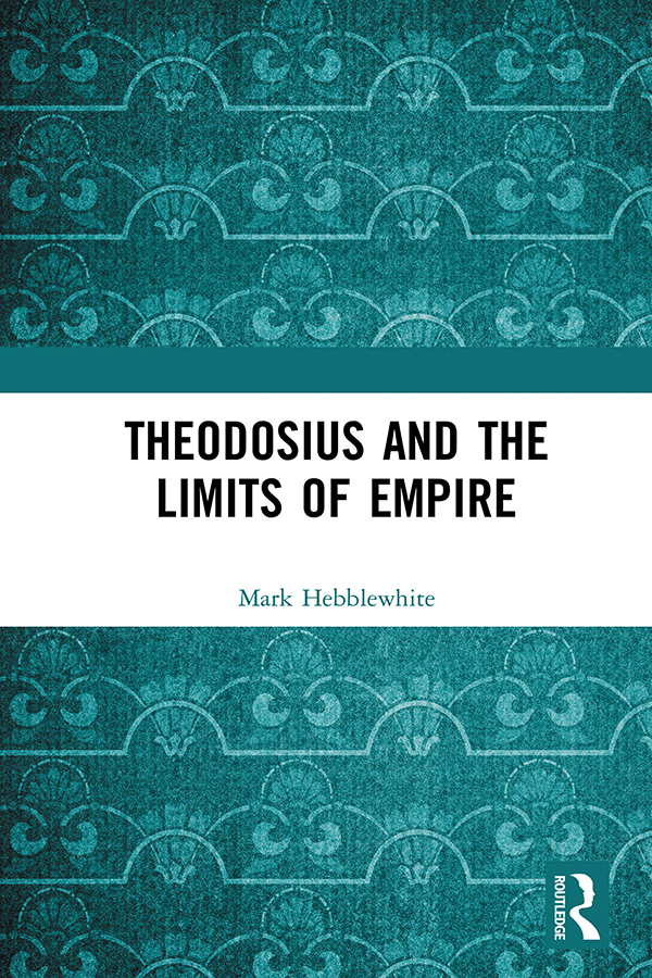 Theodosius and the Limits of Empire book cover