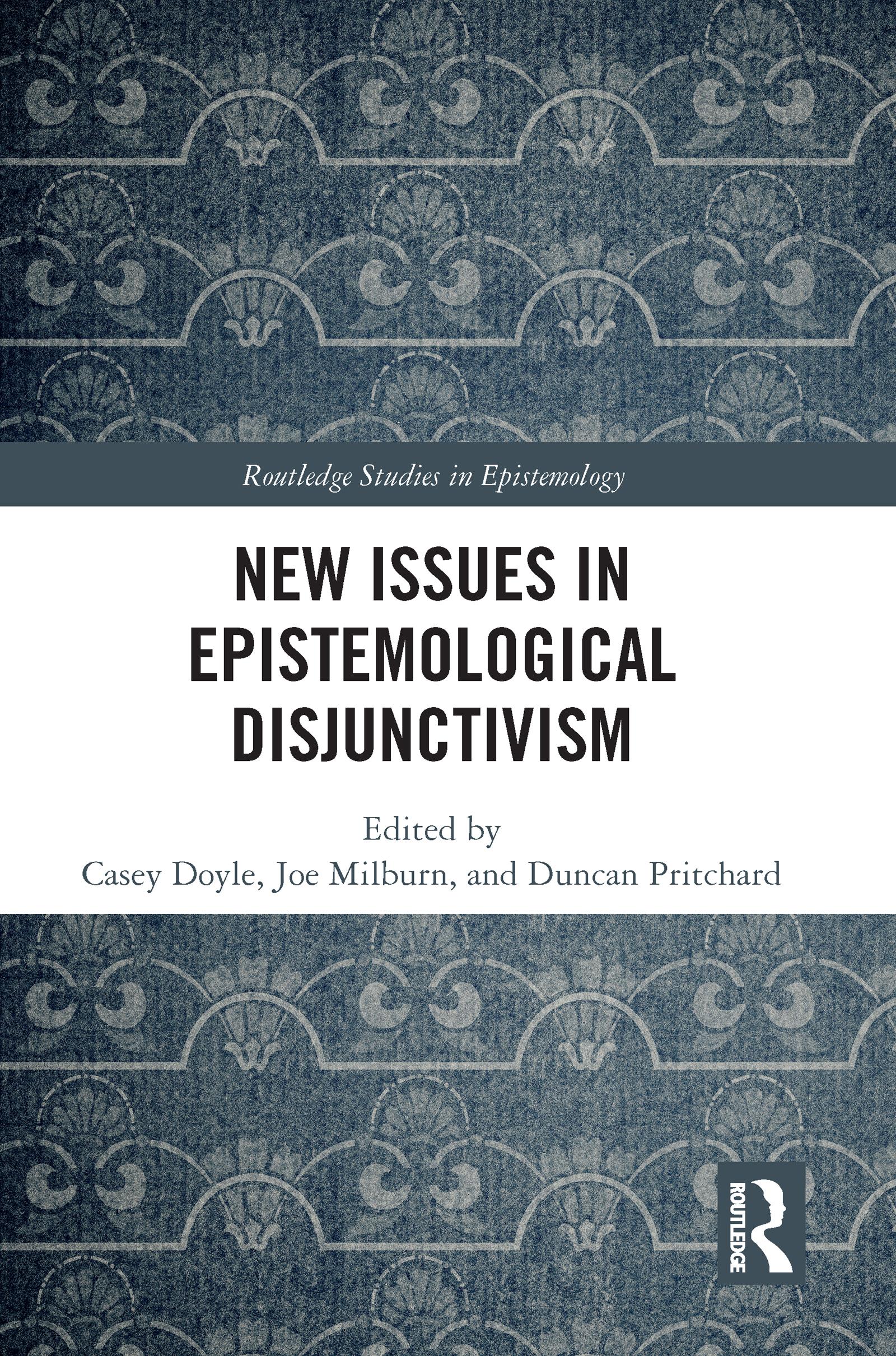 New Issues in Epistemological Disjunctivism