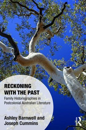 Reckoning with the Past: Family Historiographies in Postcolonial Australian Literature book cover