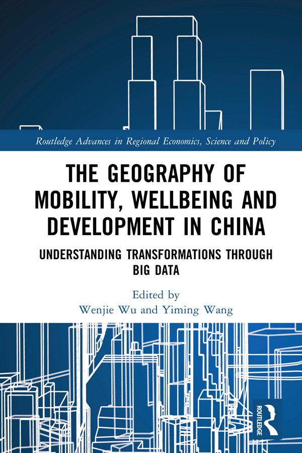 The Geography of Mobility, Wellbeing and Development in China: Understanding Transformations Through Big Data book cover