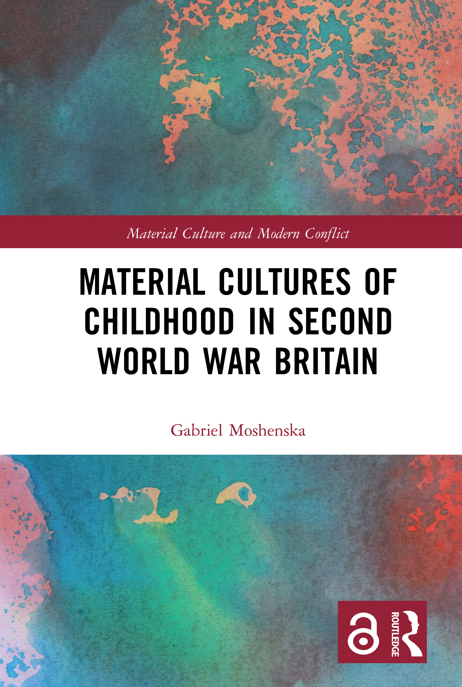 Material Cultures of Childhood in Second World War Britain
