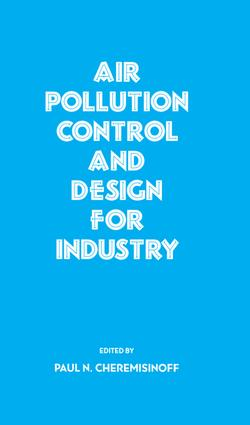 Air Pollution Control and Design for Industry: 1st Edition (Hardback) book cover