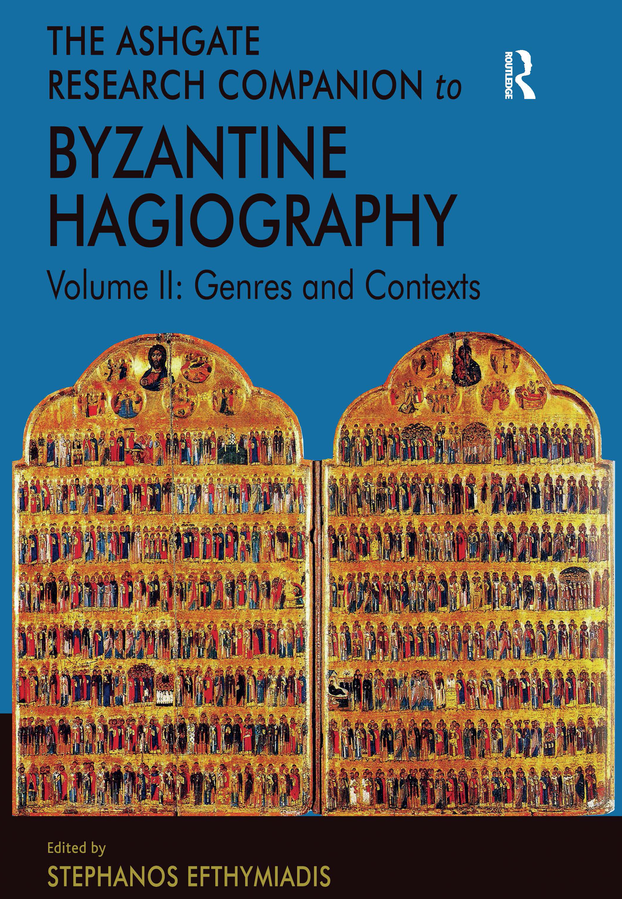 The Ashgate Research Companion to Byzantine Hagiography: Volume II: Genres and Contexts book cover