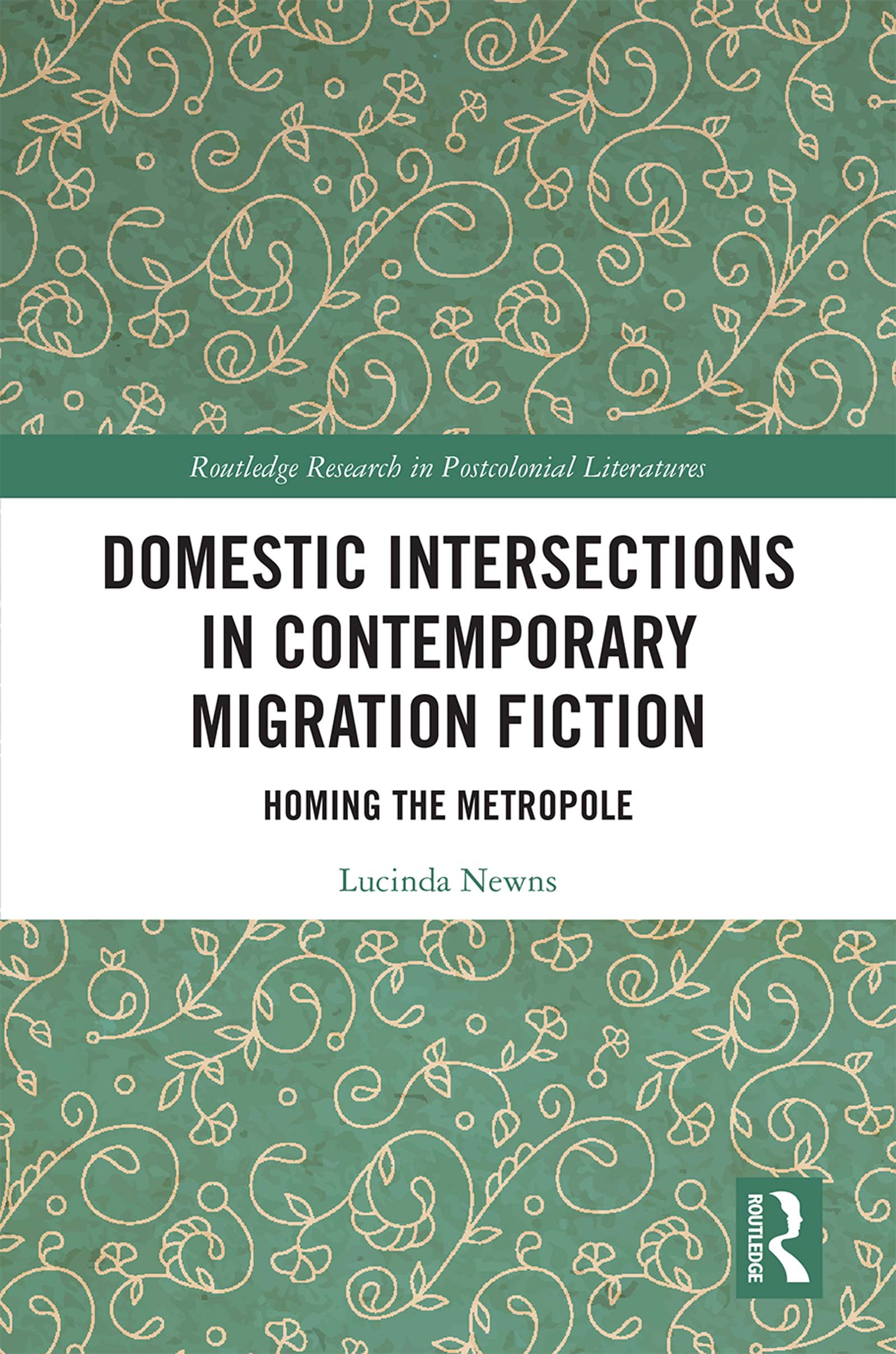 Domestic Intersections in Contemporary Migration Fiction: At Home in the Metropole book cover