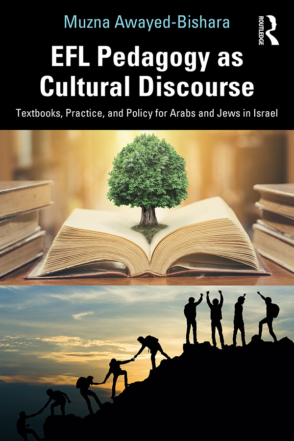 EFL Pedagogy as Cultural Discourse: Textbooks, Practice, and Policy for Arabs and Jews in Israel book cover