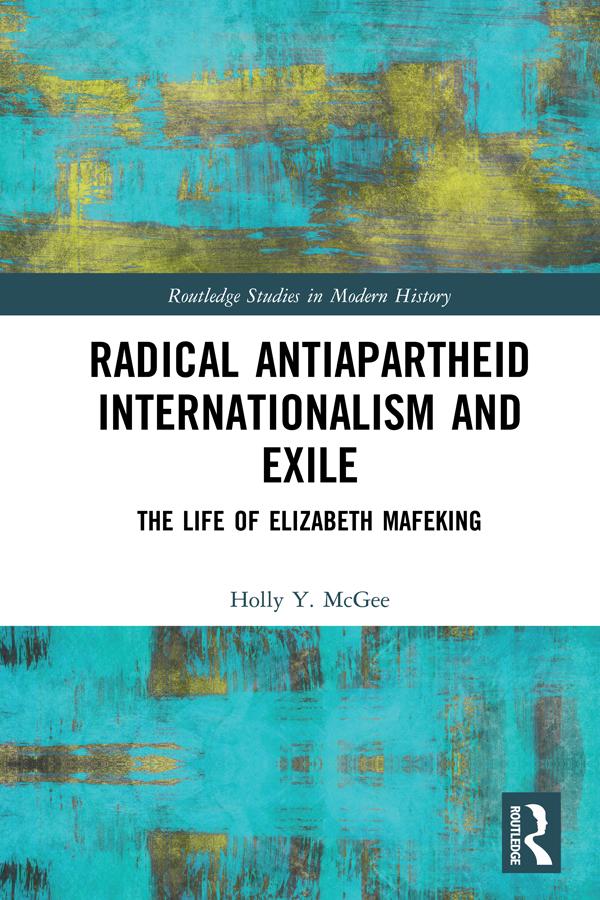 Radical Antiapartheid Internationalism and Exile