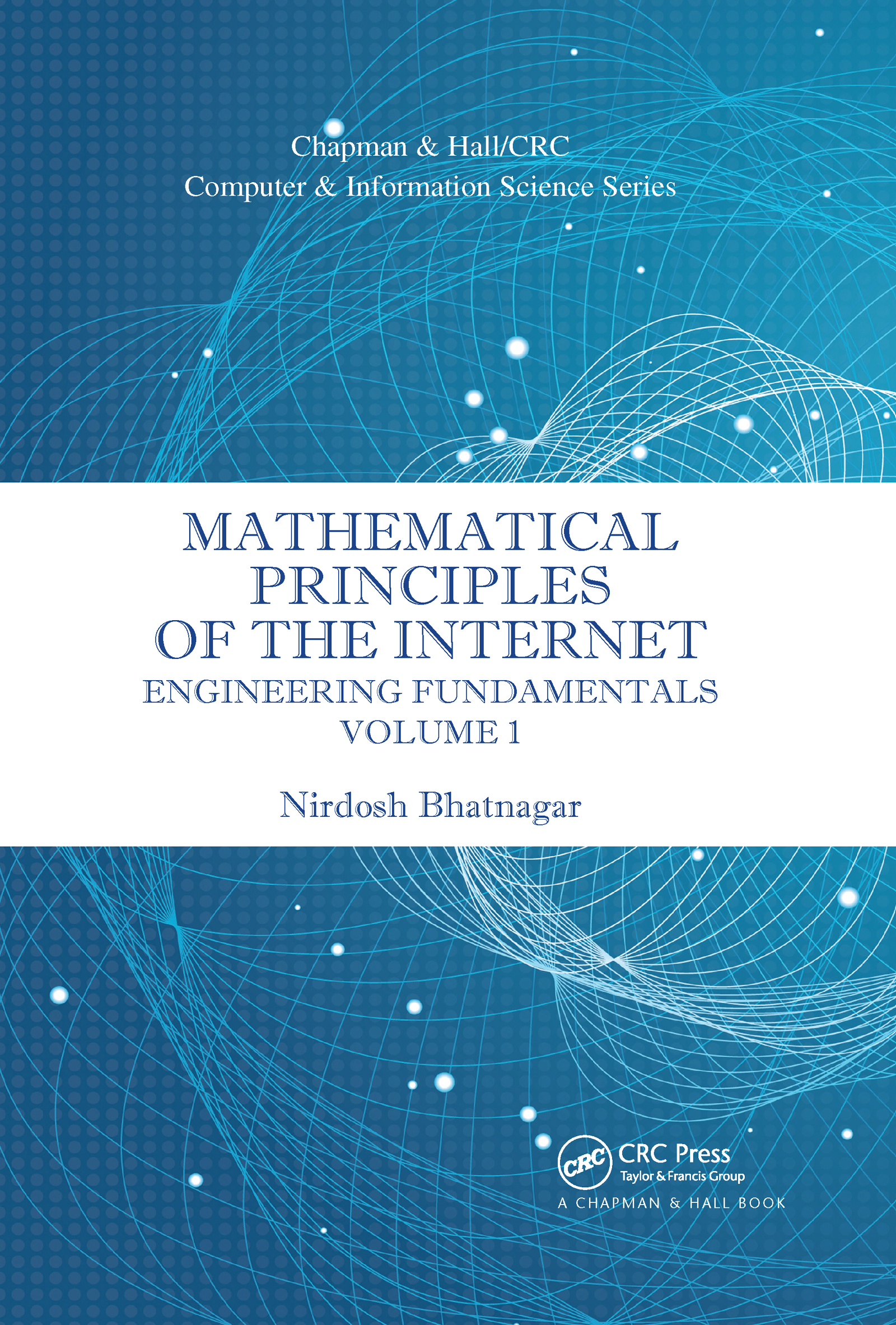 Mathematical Principles of the Internet, Volume 1
