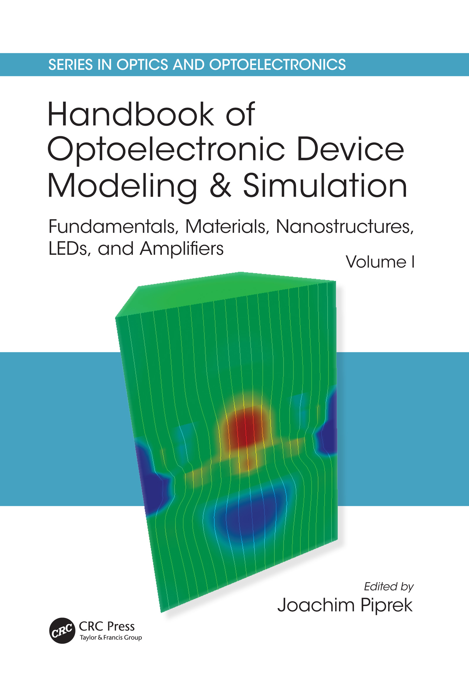 Handbook of Optoelectronic Device Modeling and Simulation