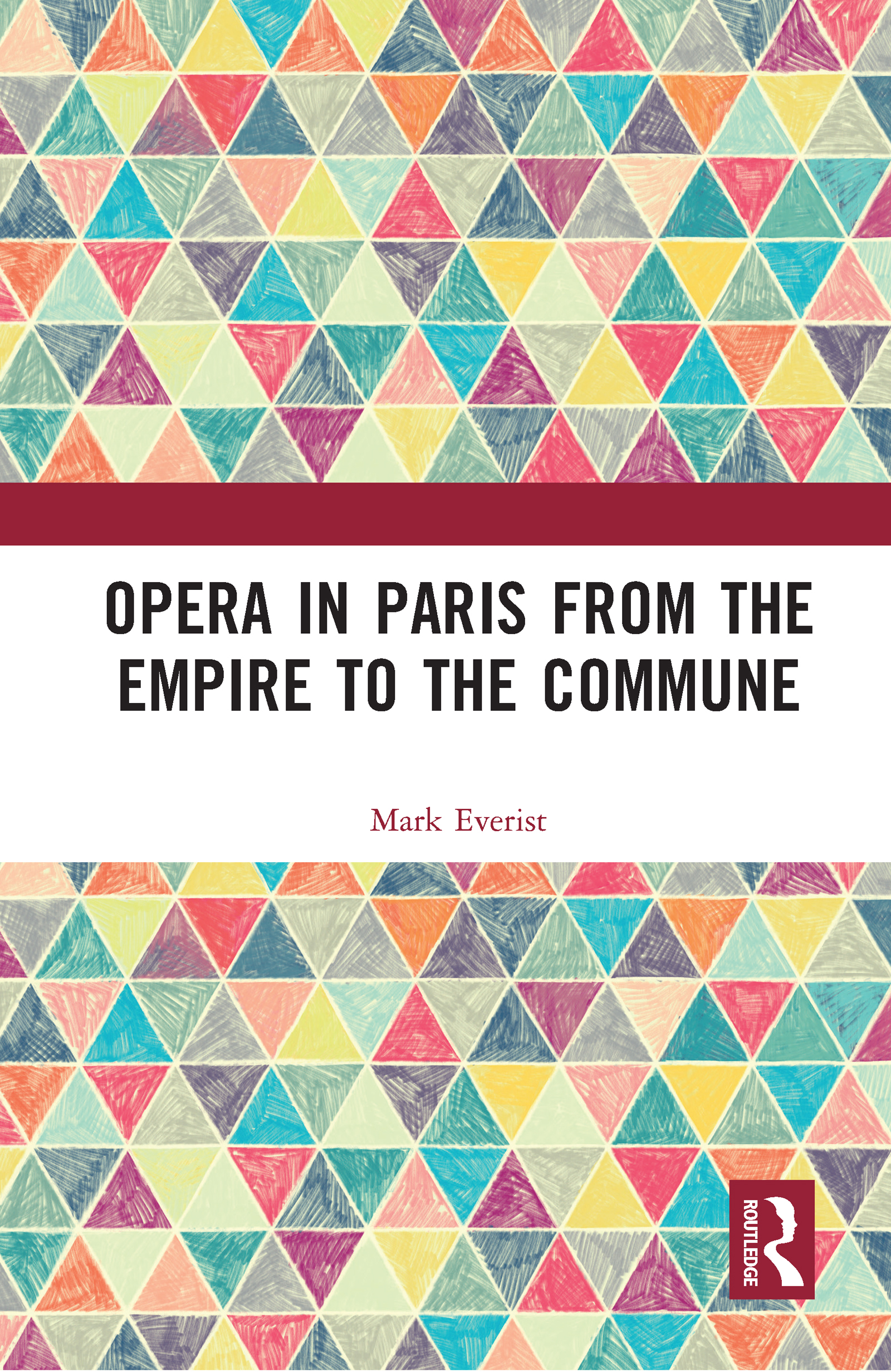 Opera in Paris from the Empire to the Commune