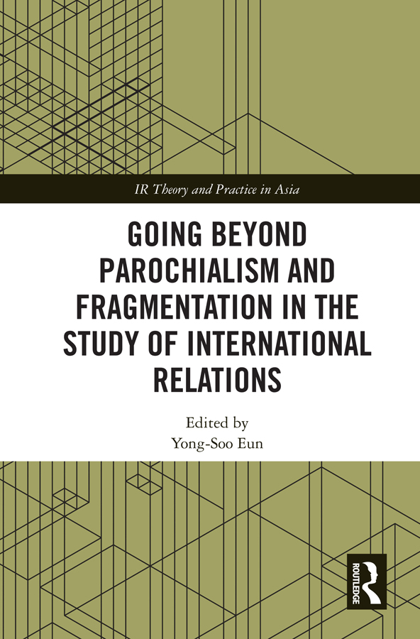 Going beyond Parochialism and Fragmentation in the Study of International Relations book cover