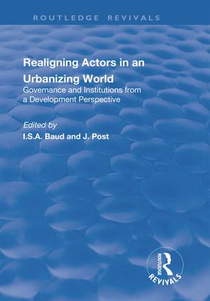Re-aligning Actors in an Urbanized World: Governance and Institutions from a Development Perspective: Governance and Institutions from a Development Perspective, 1st Edition (Hardback) book cover
