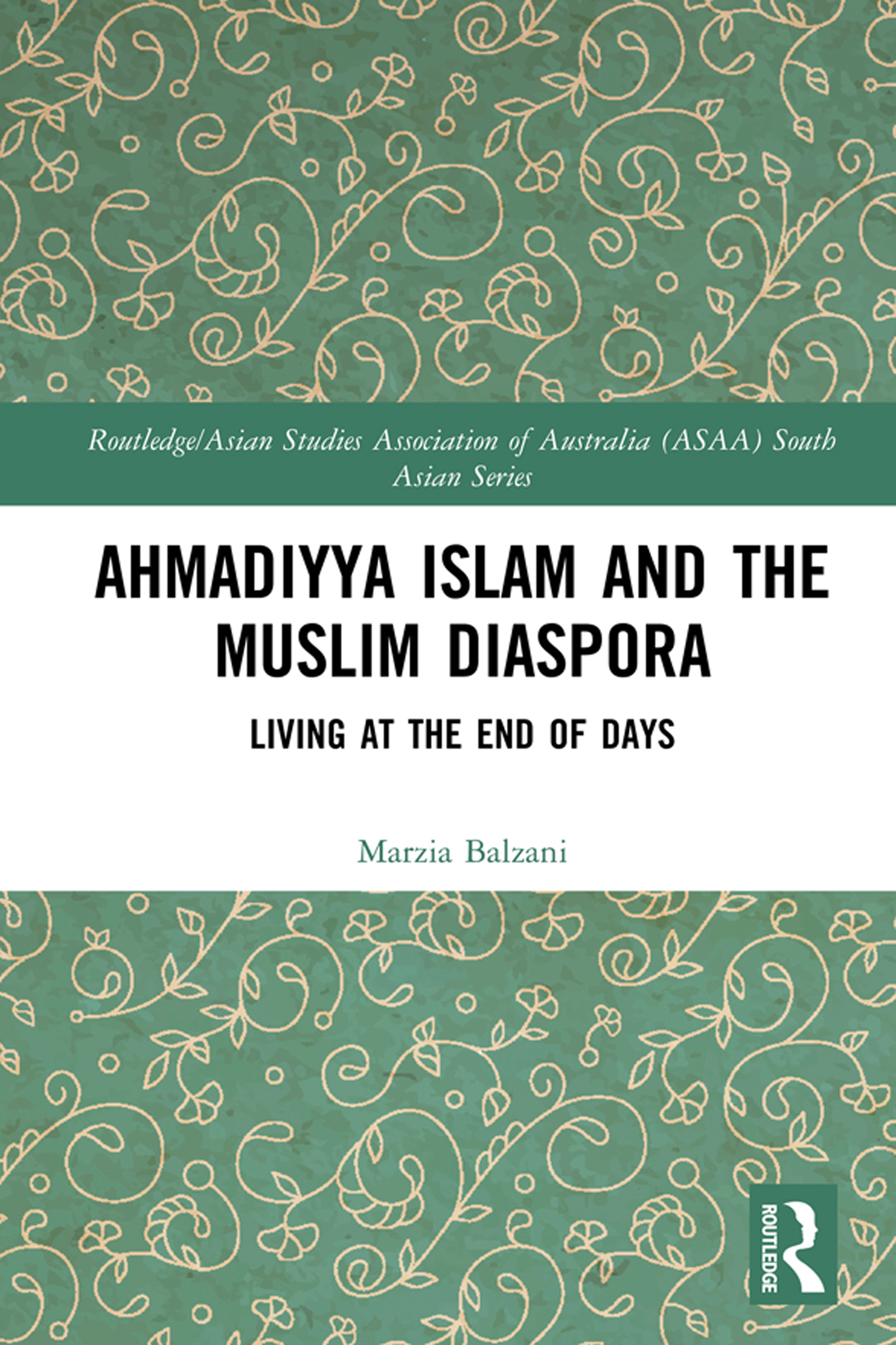 Ahmadiyya Islam and the Muslim Diaspora: Living at the End of Days book cover