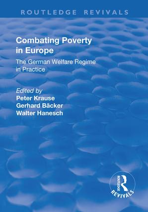 Combating Poverty in Europe: The German Welfare Regime in Practice, 1st Edition (Hardback) book cover