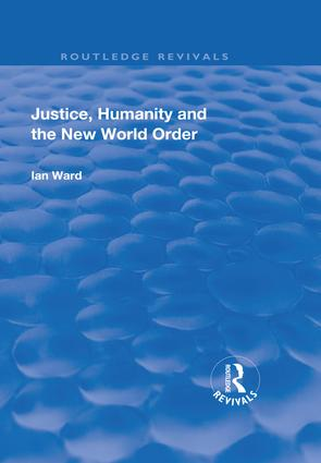Justice, Humanity and the New World Order: 1st Edition (e-Book) book cover