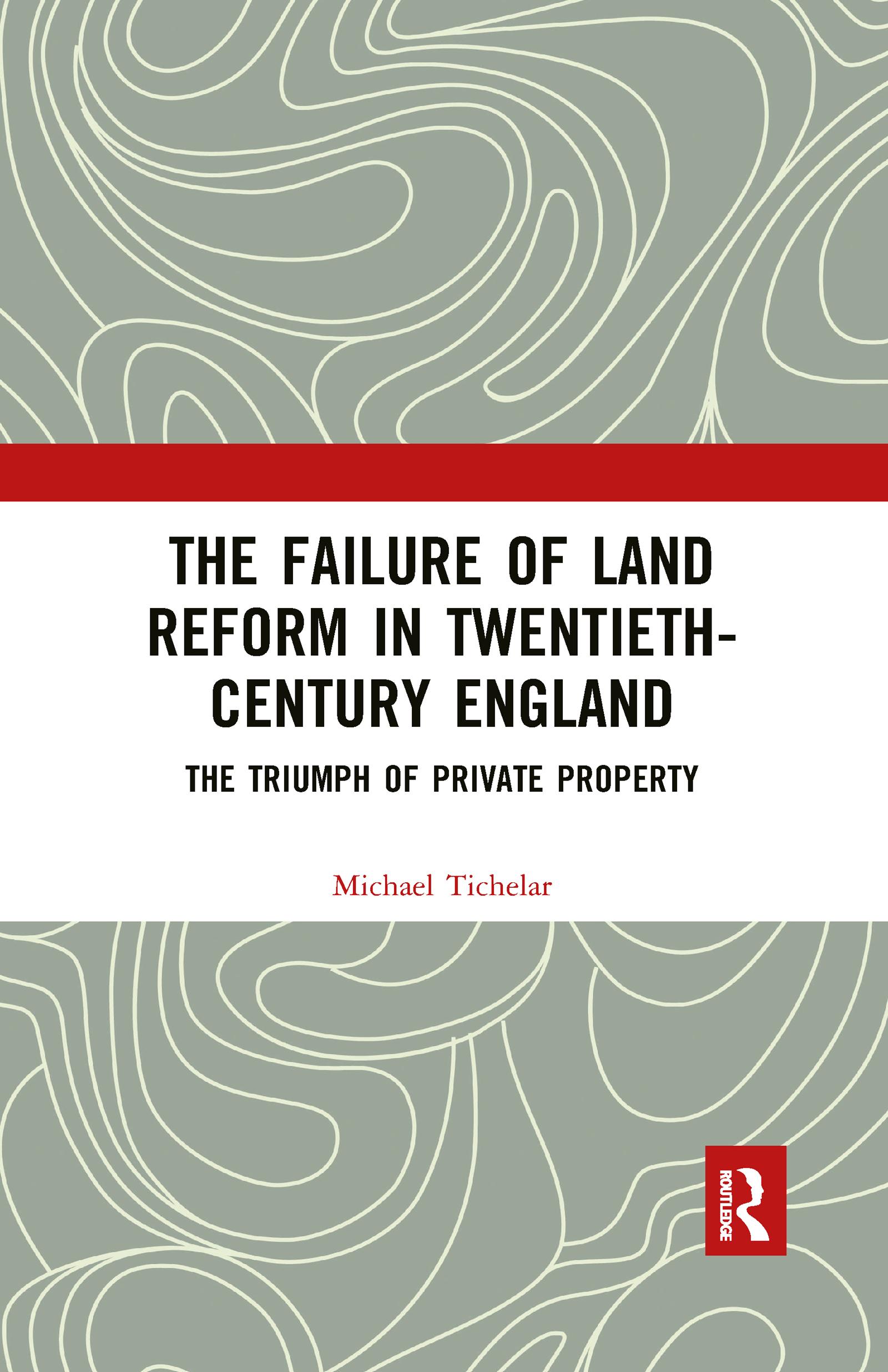 The Failure of Land Reform in Twentieth-Century England