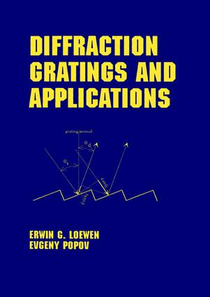 Diffraction Gratings and Applications: 1st Edition (Hardback) book cover