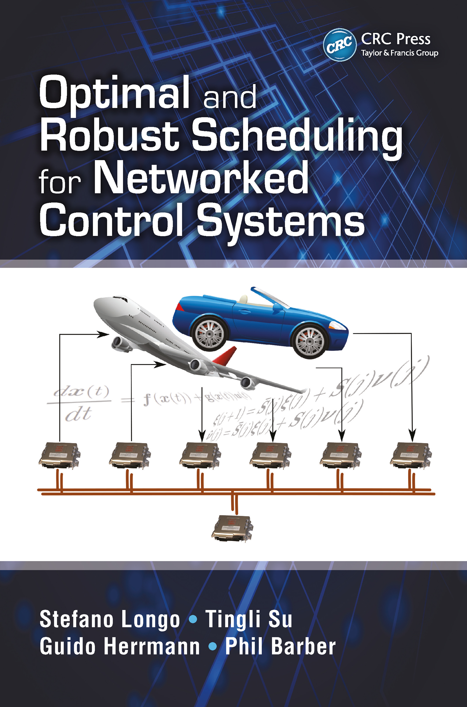 Optimal and Robust Scheduling for Networked Control Systems: 1st Edition (e-Book) book cover