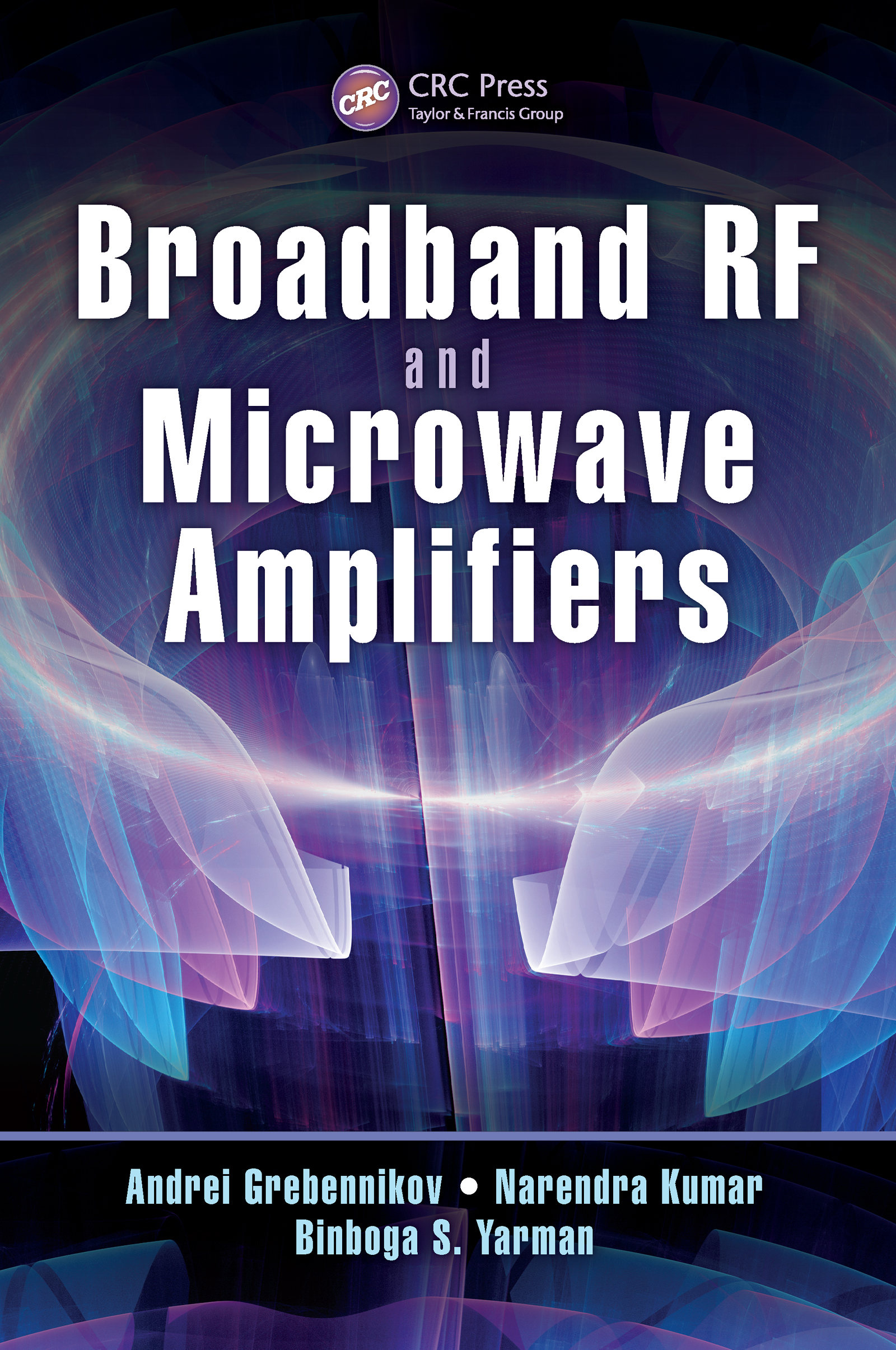 Broadband RF and Microwave Amplifiers - CRC Press Book