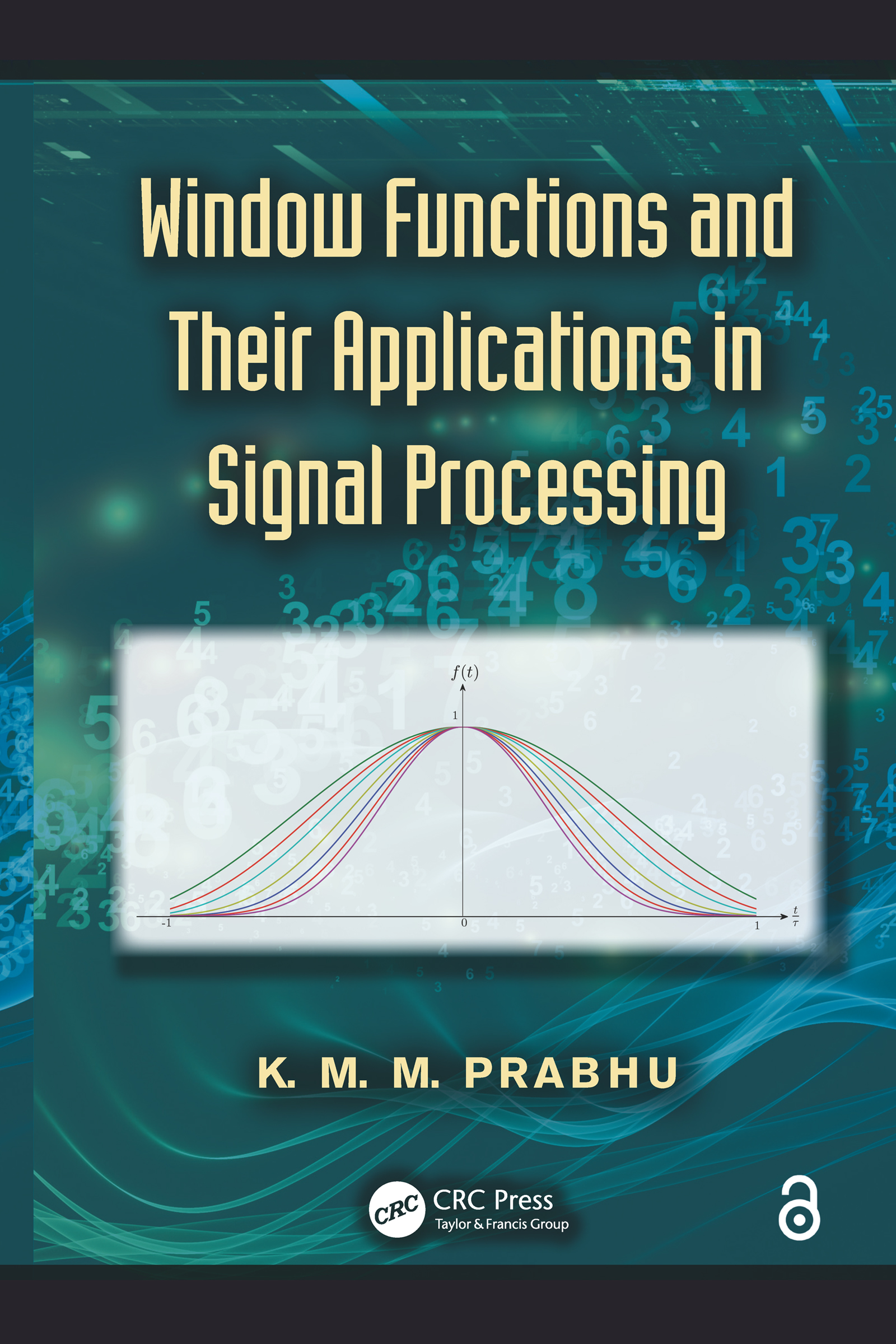 Window Functions and Their Applications in Signal Processing: 1st Edition (e-Book) book cover