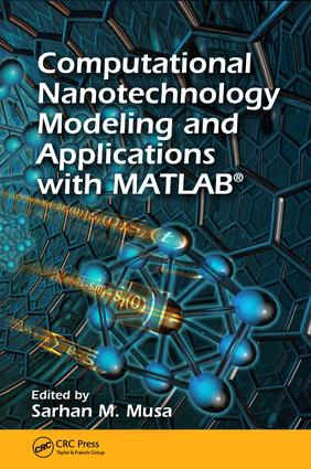 Computational Nanotechnology: Modeling and Applications with MATLAB®, 1st Edition (e-Book) book cover