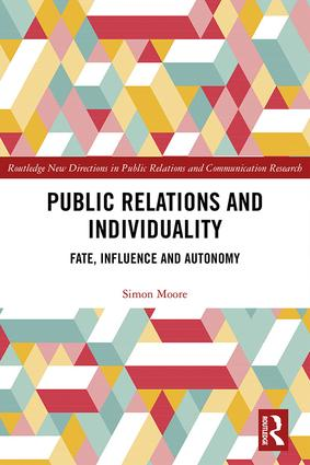 Public Relations and Individuality: Fate, Technology and Autonomy book cover