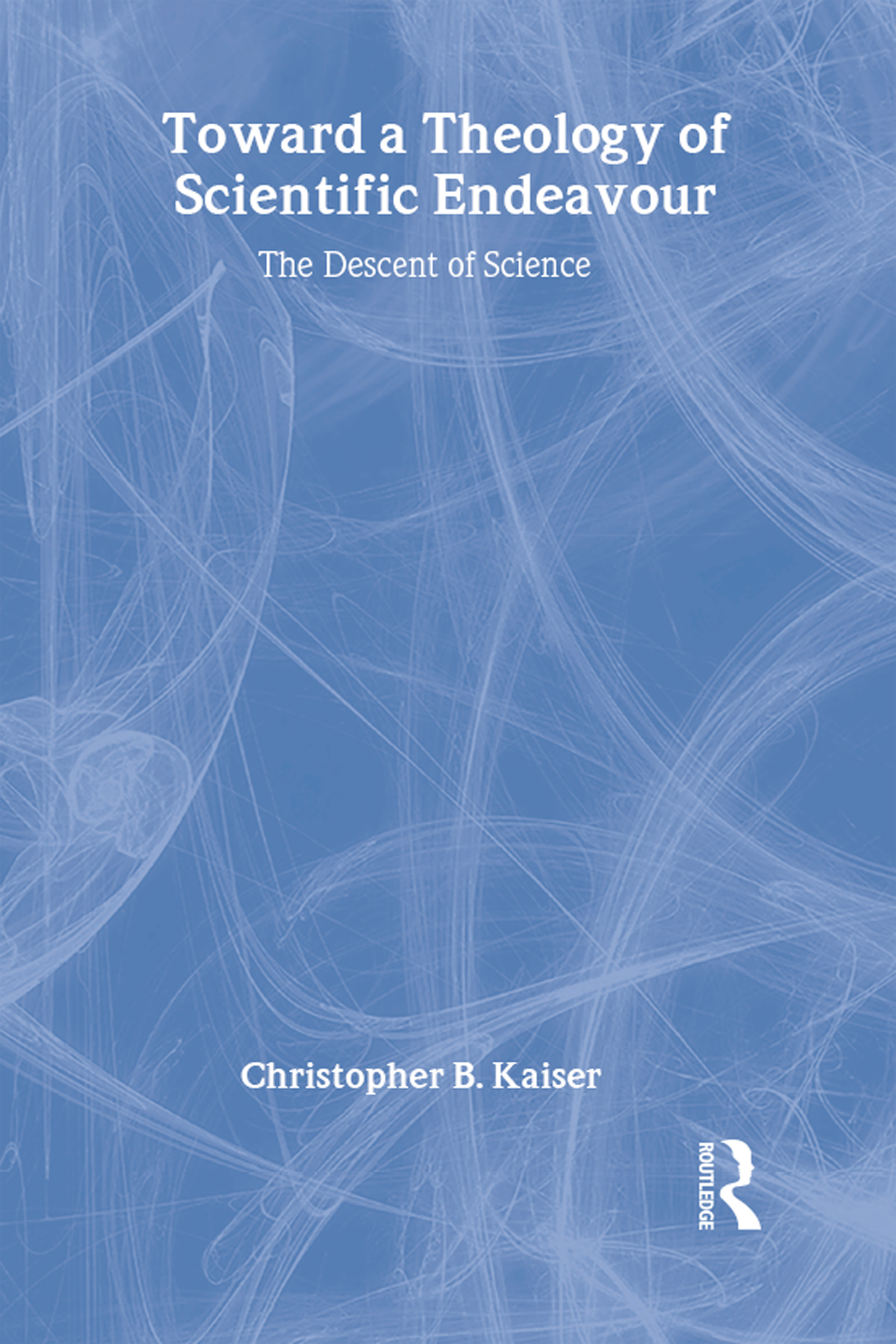 Toward a Theology of Scientific Endeavour