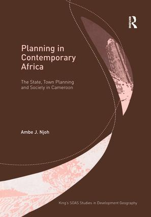 Planning in Contemporary Africa: The State, Town Planning and Society in Cameroon, 1st Edition (Hardback) book cover