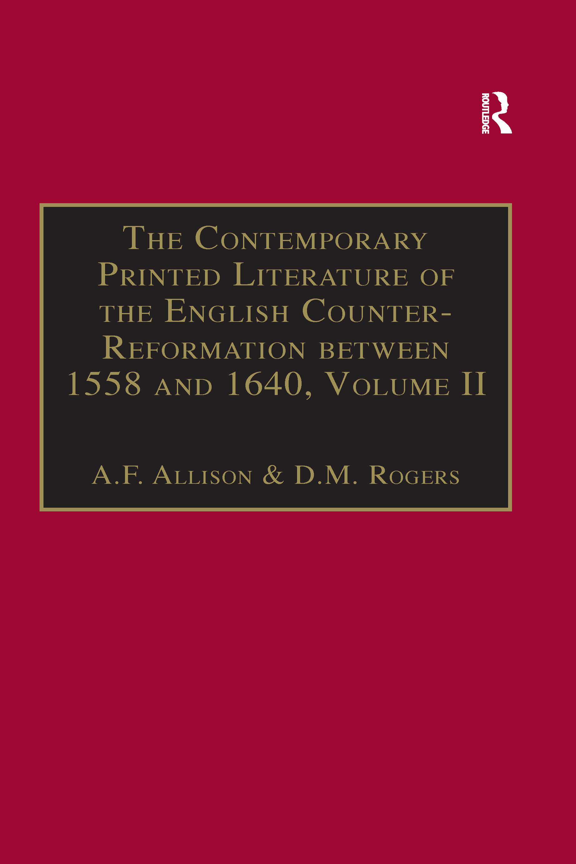 The Contemporary Printed Literature of the English Counter-Reformation between 1558 and 1640