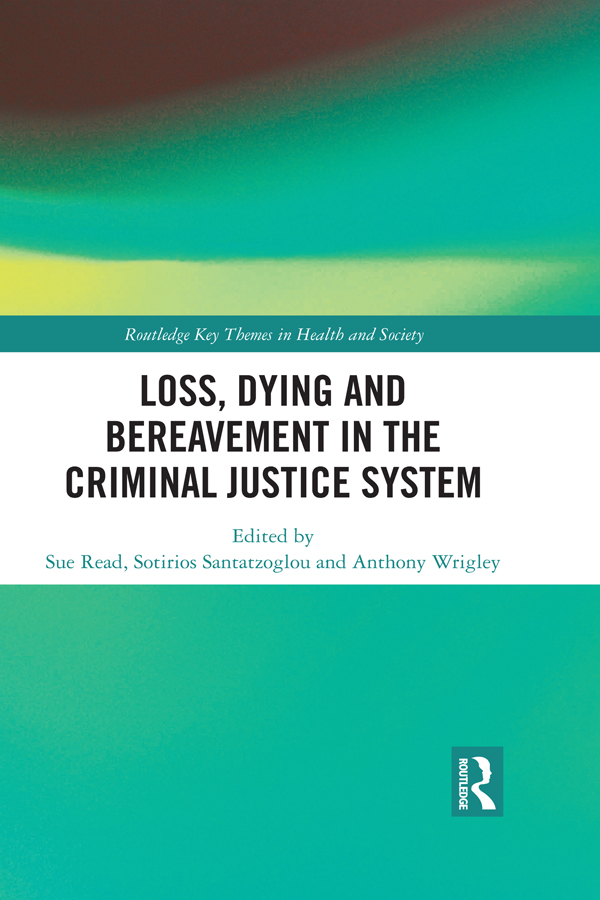 Loss, Dying and Bereavement in the Criminal Justice System