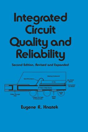 Integrated Circuit Quality and Reliability