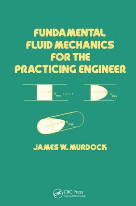 Fundamental Fluid Mechanics for the Practicing Engineer