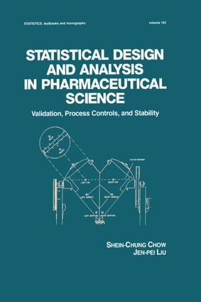 Statistical Design and Analysis in Pharmaceutical Science: Validation, Process Controls, and Stability book cover