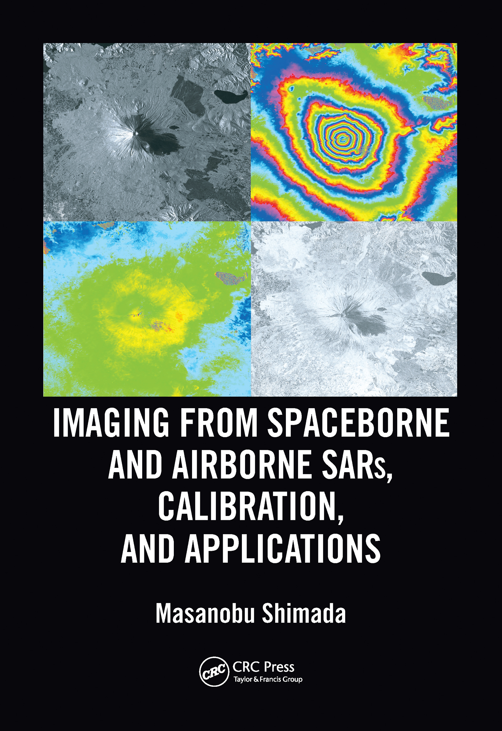Imaging from Spaceborne and Airborne SARs, Calibration, and Applications