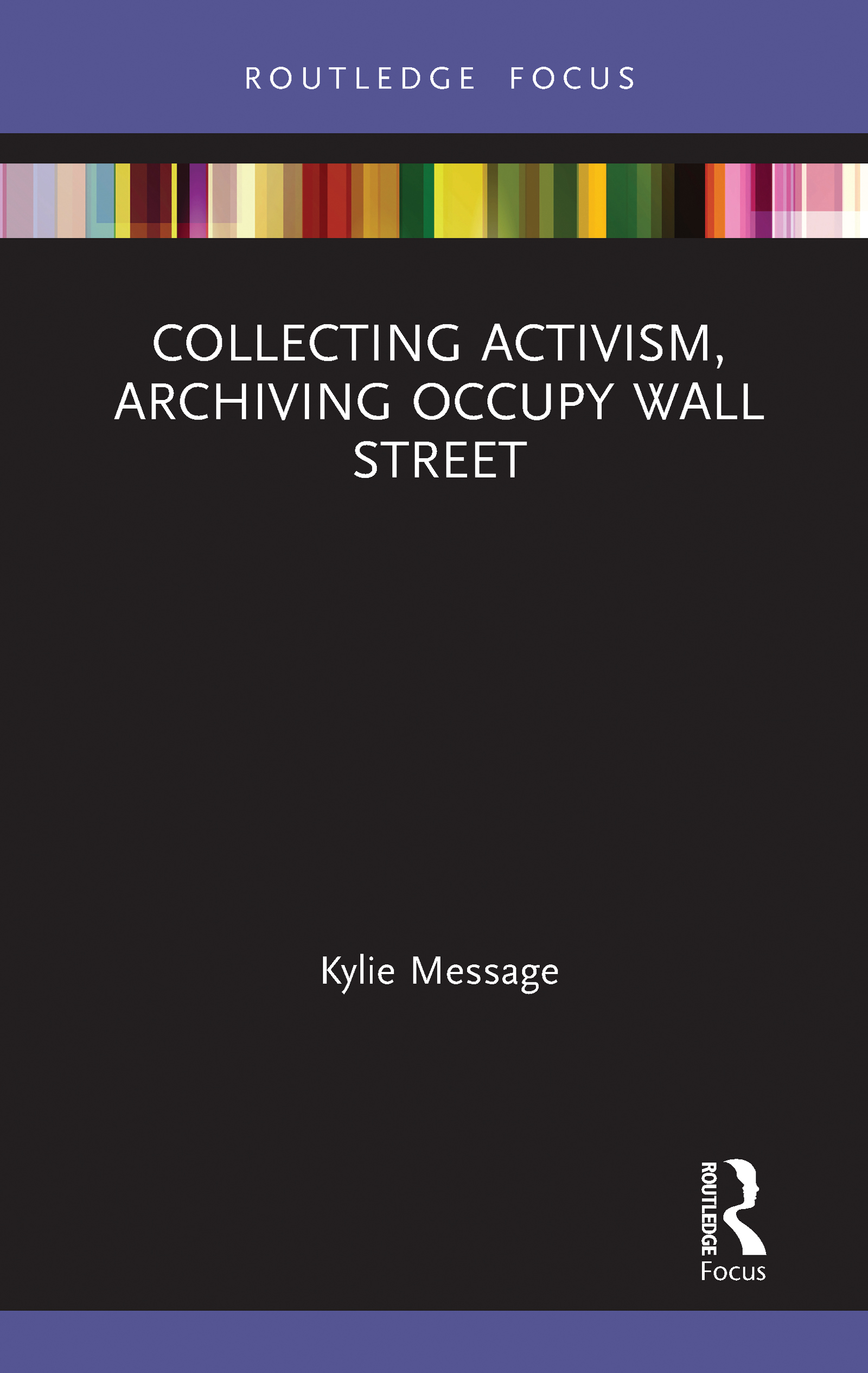 Collecting Activism, Archiving Occupy Wall Street