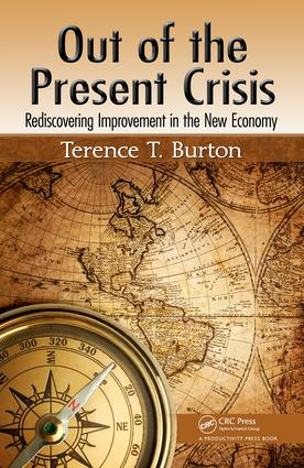 Out of the Present Crisis: Rediscovering Improvement in the New Economy, 1st Edition (e-Book) book cover