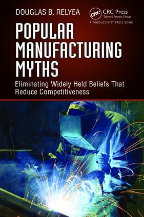 Popular Manufacturing Myths