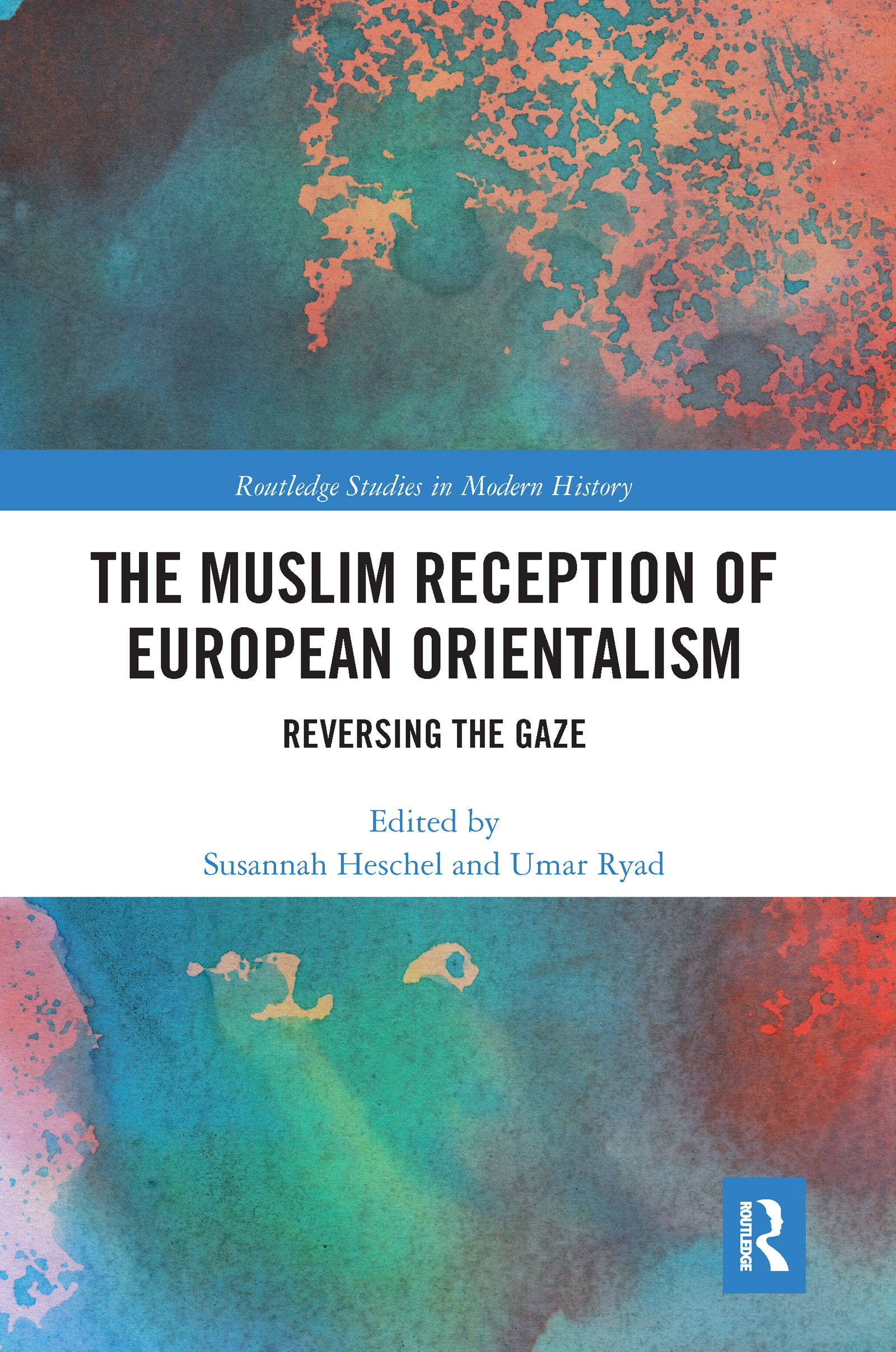 The Muslim Reception of European Orientalism