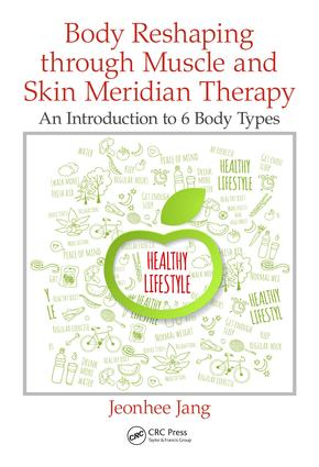 Body Reshaping through Muscle and Skin Meridian Therapy: An Introduction to 6 Body Types book cover