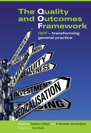 The Quality and Outcomes Framework: QOF - Transforming General Practice, 1st Edition (e-Book) book cover