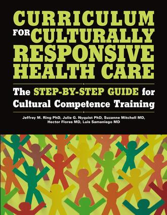 Curriculum for Culturally Responsive Health Care: The Step-by-Step Guide for Cultural Competence Training book cover