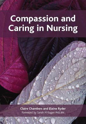 Compassion and Caring in Nursing: 1st Edition (e-Book) book cover