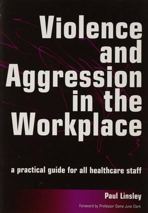 Violence and Aggression in the Workplace: A Practical Guide for All Healthcare Staff, 1st Edition (e-Book) book cover