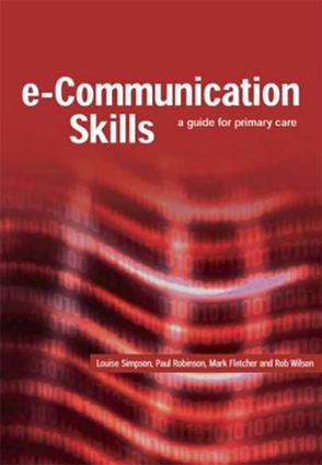 E-Communication Skills: A Guide for Primary Care book cover