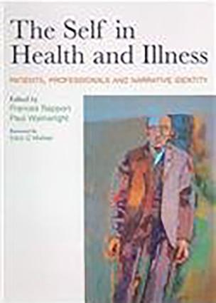 The Self in Health and Illness: Patients, Professionals and Narrative Identity book cover