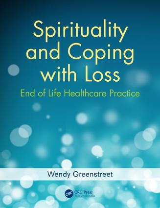 Spirituality and Coping with Loss: End of Life Healthcare