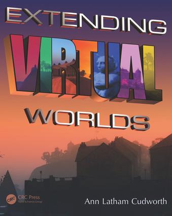 Extending Virtual Worlds: Advanced Design for Virtual Environments book cover