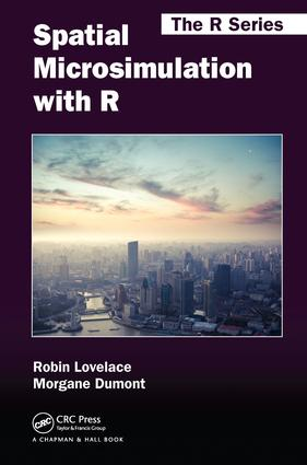 Spatial Microsimulation with R: 1st Edition (e-Book) book cover